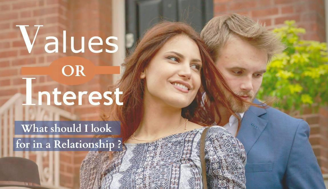 Values or Interests – What should I look for in a relationship?