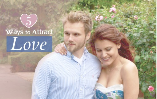 5 Ways to Attract the Love of Your Life
