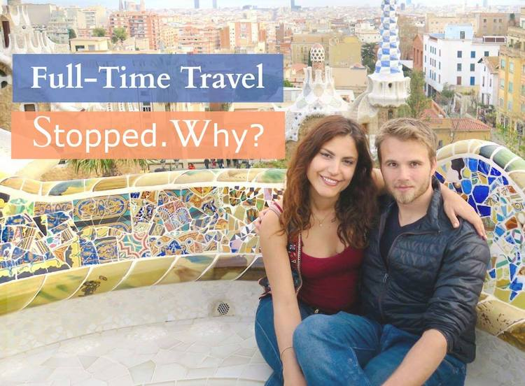 Why We Stopped Traveling Full-Time